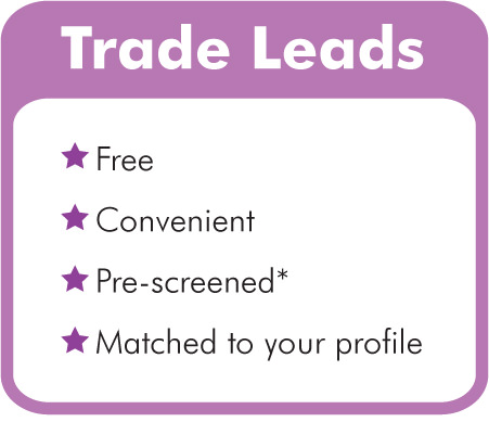 Trade Leads: Free, Convenient, Pre-screened*, Matched to your profile